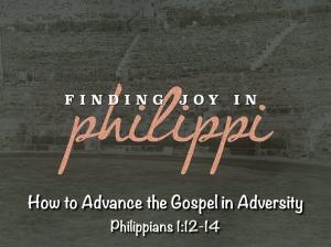 Philippi #5: How to Avance the Gospel in Adversity.001